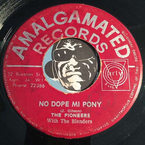 Pioneers - No Dope Mi Pony b/w Run Come Walla - Amalgamated no # - Reggae