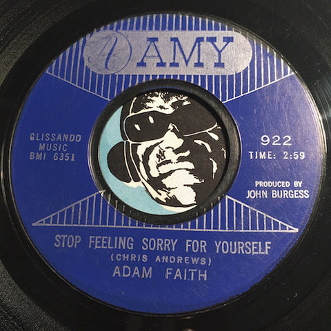 Adam Faith - Stop Feeling Sorry For Yourself b/w Talk About Love - Amy #922 - Popcorn Soul - Rock n Roll