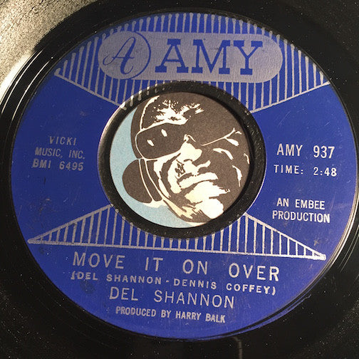 Del Shannon - Move It On Over b/w She Still Remembers Tony - Amy #937 - Garage