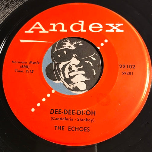 Echoes - Time b/w Dee-Dee-Di-Oh - Andex #22102 - Doowop
