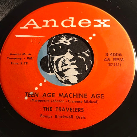 Travelers - Teen Age Machine Age b/w Why - Andex #4006 - R&B Rocker - Doowop