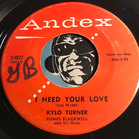 Kylo Turner - I Need Your Love b/w Where There's A Will There's A Way - Andex #4027 - R&B - Doowop
