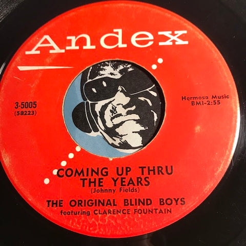 Original Blind Boys / Clarence Fountain - Coming Up Thru The Years b/w This Friend Jesus - Andex #5005 - Gospel Soul