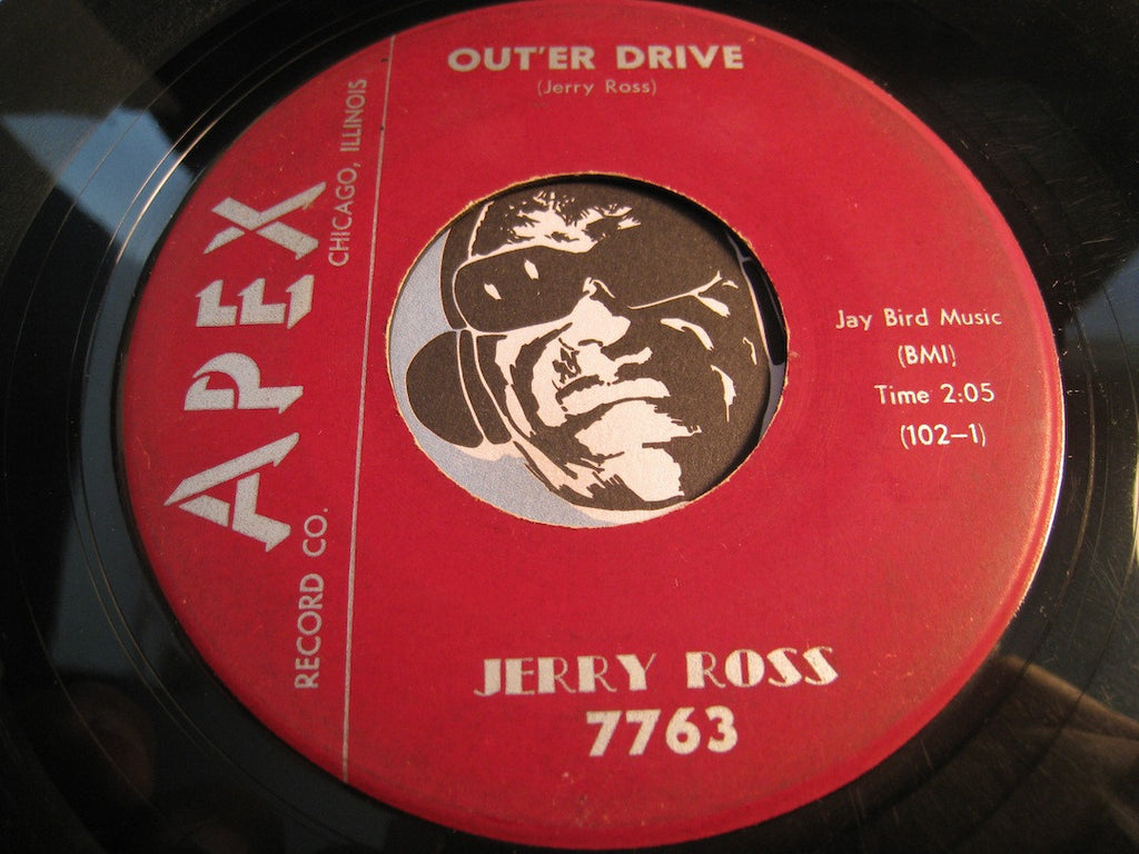 Jerry Ross - Out'er Drive b/w Where Is Your Love - Apex #7763 - Blues