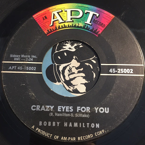 Bobby Hamilton - Crazy Eyes For You b/w While Walking Together (Thinking Of Love) - Apt #25002 - Teen - Doowop