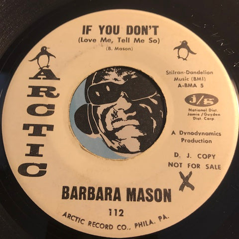 Barbara Mason - If You Don't (Love Me Tell Me So) b/w You Got What It Takes - Arctic #112 - Sweet Soul