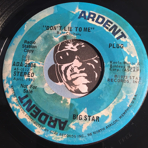 Big Star - Don't Lie To Me b/w Watch The Sunrise - Ardent #2904 - Rock n Roll