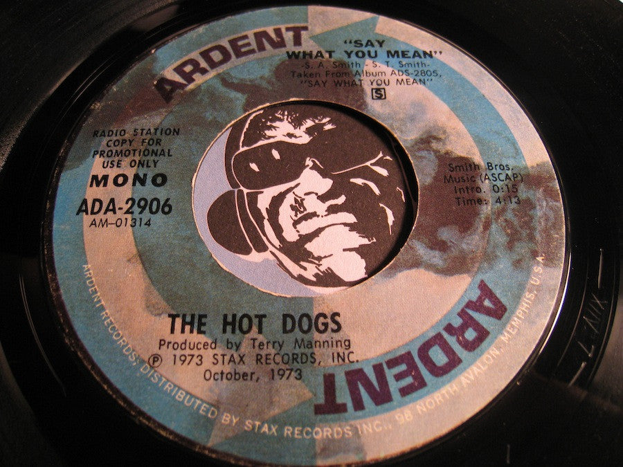 Hot Dogs - Say What You Mean b/w same - Ardent #2906 - Rock n Roll