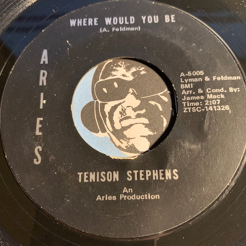 Tenison Stephens - Where Would You Be b/w Can't Take My Eyes Off You - Aries #5005 - Northern Soul