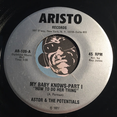 Astor & Potentials - My Baby Knows (How To Do Her Thing) pt.1 b/w pt.2 - Aristo #106 - Funk Disco