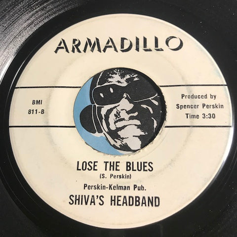 Shiva's Headband - Lose The Blues b/w Take Me To The Mountains - Armadillo #811 - Psych Rock