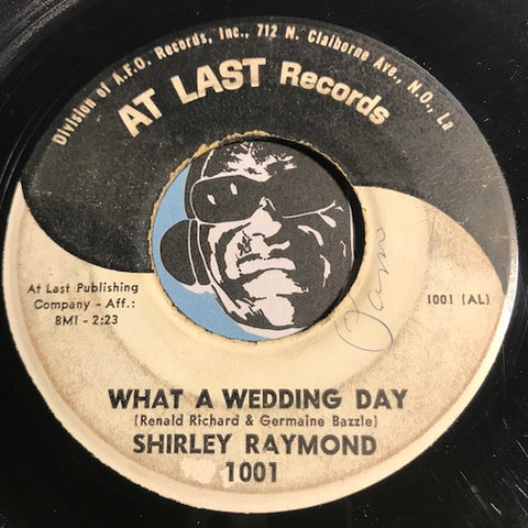 Shirley Raymond - What A Wedding Day b/w You're Gonna Miss Me - At Last #1001 - R&B