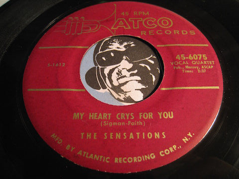 Sensations - My Heart Crys For You b/w Cry Baby Cry - Atco #6075 - Doowop