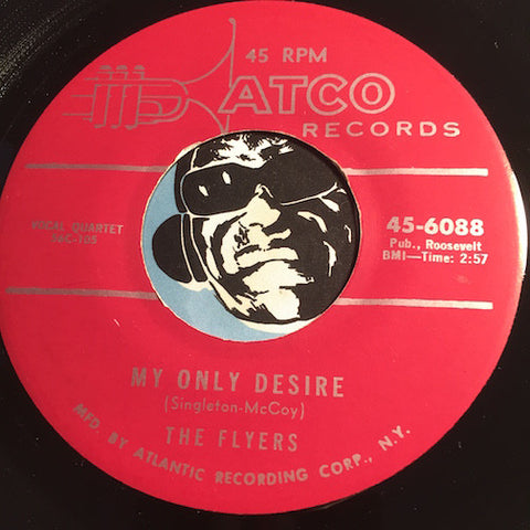 Flyers - My Only Desire b/w On Bended Knee - Atco #6088 - Doowop Reissues - FREE (one per customer please)