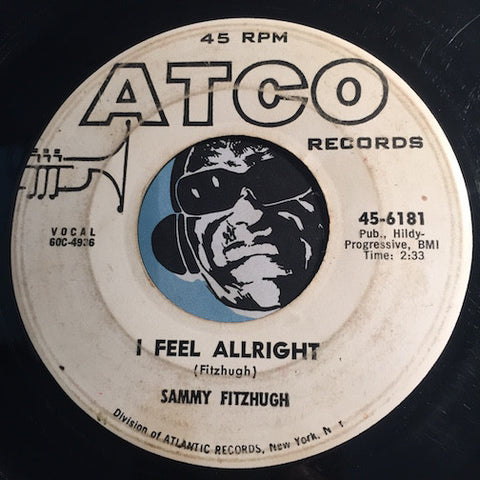 Sammy Fitzhugh - I Feel Allright b/w Lover's Plea - Atco #6181 - R&B Soul