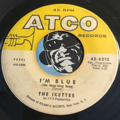 Ikettes - I'm Blue (The Gong Gong Song) b/w Find My Baby - Atco #6212 - R&B Soul