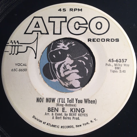 Ben E. King - Not Now (I'll Tel You When) b/w She's Gone Again - Atco #6357 - Northern Soul