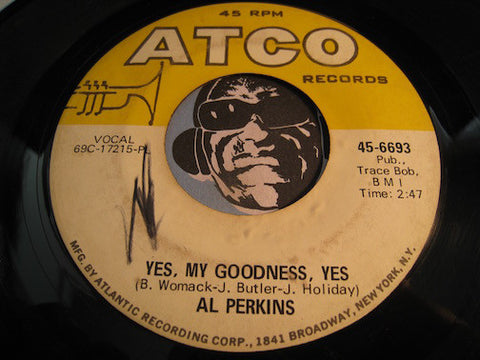 Al Perkins - Yes My Goodness Yes b/w I Stand Accused - Atco #6693 - Northern Soul
