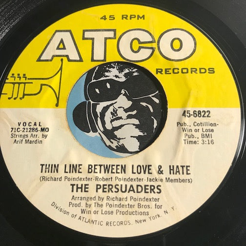 Persuaders - Thin Line Between Love & Hate b/w Thigh Spy - Atco #6822 - Sweet Soul - Soul