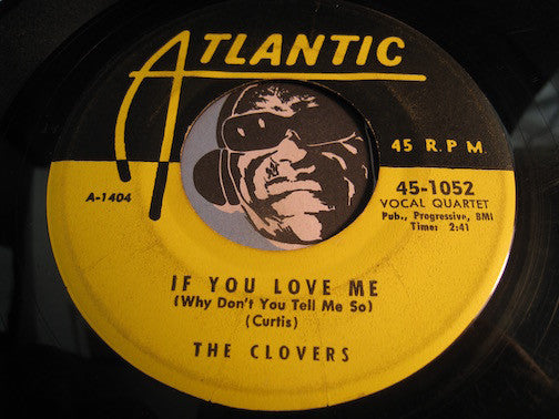 Clovers - If You Love Me (Why Don't You Tell Me So) b/w Blue Velvet - Atlantic #1052 - Doowop
