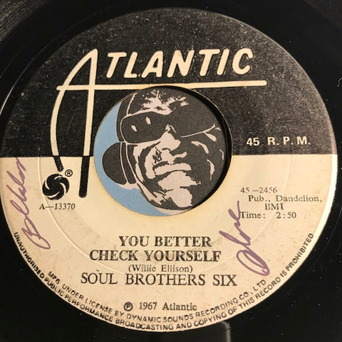 Soul Brothers Six - You Better Check Yourself b/w What Can You Do When You Ain't Got Nobody - Atlantic #13370 - Northern Soul