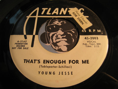 Young Jesse - That's Enough For Me b/w Margie - Atlantic #2003 - R&B
