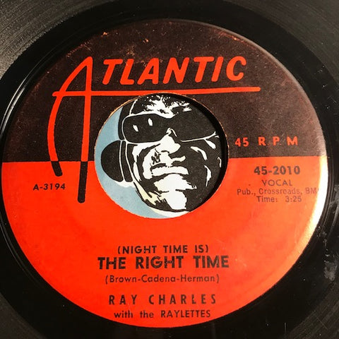 Ray Charles - (Night Time Is) The Right Time b/w Tell All The World About You - Atlantic #2010 - R&B