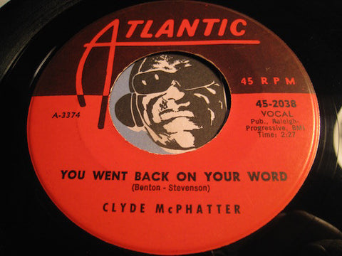 Clyde McPhatter - You Went Back On Your Word b/w There You Go - Atlantic #2038 - R&B Soul - Doowop