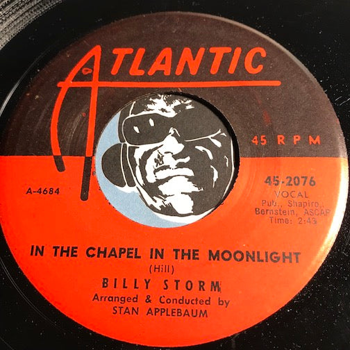 Billy Storm - In The Chapel In The Moonlight b/w Sure As You're Born - Atlantic #2076 - R&B
