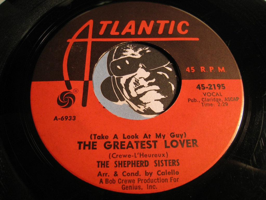 Shepherd Sisters - (Take A Look At My Guy) The Greatest Lover b/w Talk Is Cheap - Atlantic #2195 - Popcorn Soul - Teen