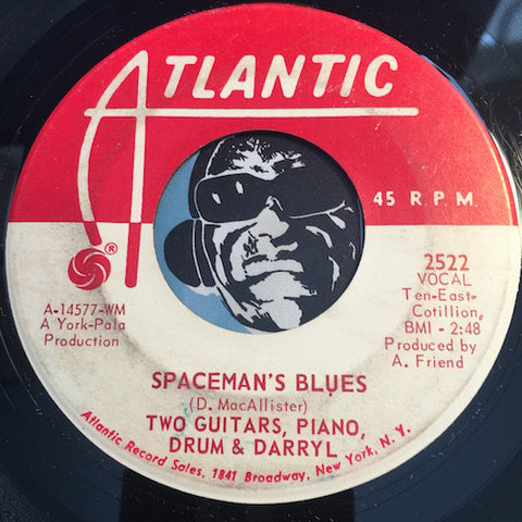 Two Guitars Piano Drum & Darryl - Spaceman's Blues b/w He's My Best Friend - Atlantic #2522 - Rock n Roll - Blues