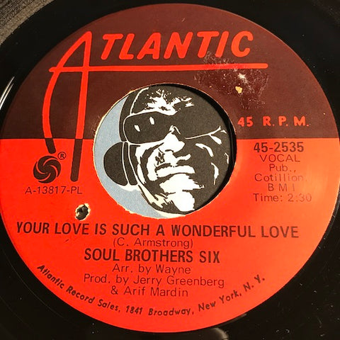Soul Brothers Six - Your Love Is Such A Wonderful Love b/w I Can't Live Without You - Atlantic #2535 - Northern Soul