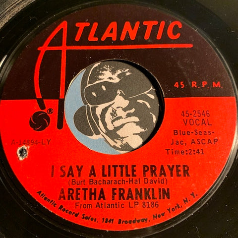 Aretha Franklin - I Say A Little Prayer b/w The House That Jack Built - Atlantic #2546 - Soul - R&B Soul