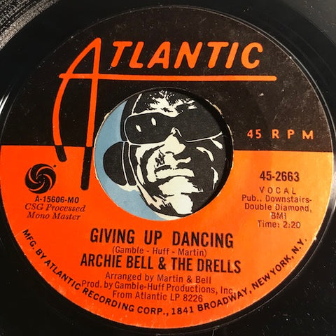 Archie Bell & Drells - Giving Up Dancing b/w My Balloon's Going Up - Atlantic #2663 - Northern Soul