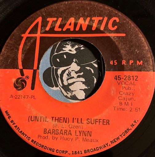 Barbara Lynn - Take Your Love & Run b/w (Until Then) I'll Suffer - Atlantic #2812 - Northern Soul