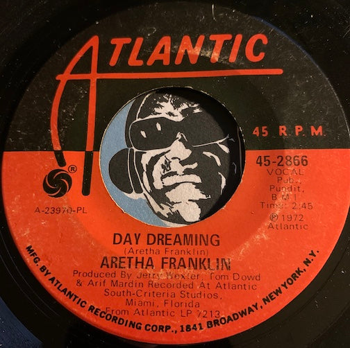 Aretha Franklin - Day Dreaming b/w I've Been Loving You Too Long - Atlantic #2866 - Soul