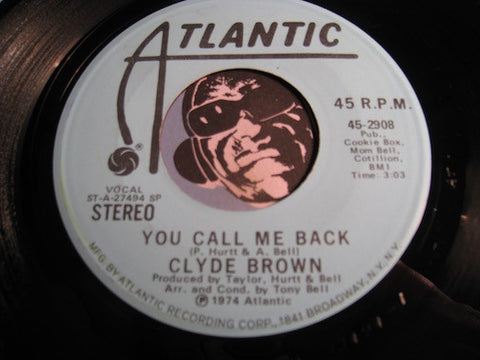 Clyde Brown - You Call Me Back b/w same - Atlantic #2908 - Modern Soul