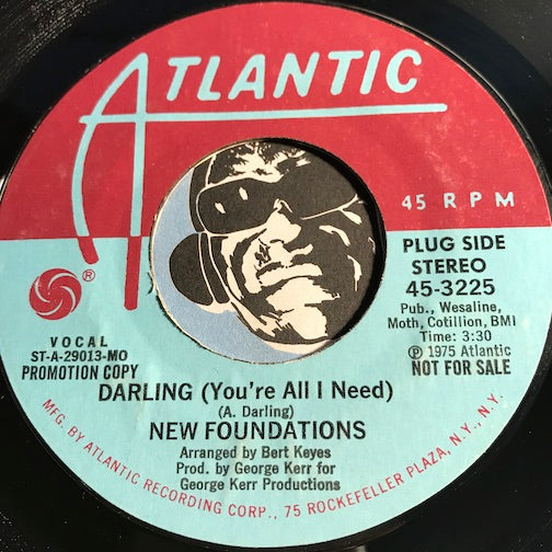 New Foundations - Darling (You're All I Need) b/w same - Atlantic #3225 - Modern Soul - Sweet Soul