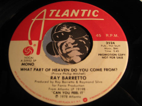 Ray Barretto - What Part Of Heaven Did You Come From b/w same - Atlantic #3524 - Latin - Modern Soul - Sweet Soul