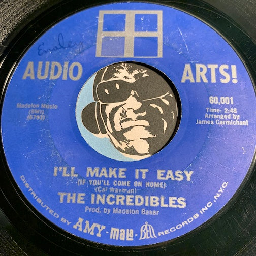 Incredibles - I'll Make It Easy b/w Crying Heart - Audio Arts #60001 - Northern Soul - Sweet Soul