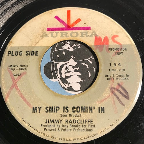 Jimmy Radcliffe - My Ship Is Coming In b/w Goin Where The Lovin Is - Aurora #154 - Northern Soul