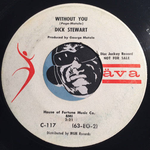 Dick Stewart - Without You b/w I Believe - Ava #117 - Popcorn Soul - Teen