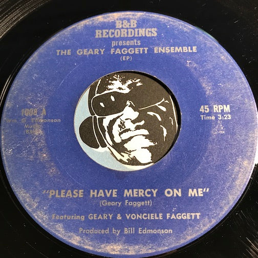 Geary Faggett Ensemble - Please Have Mercy On Me b/w You Don't Need No Doctor - Get Back Saton (Satan) - B&B Recordings #1008 - Gospel Soul