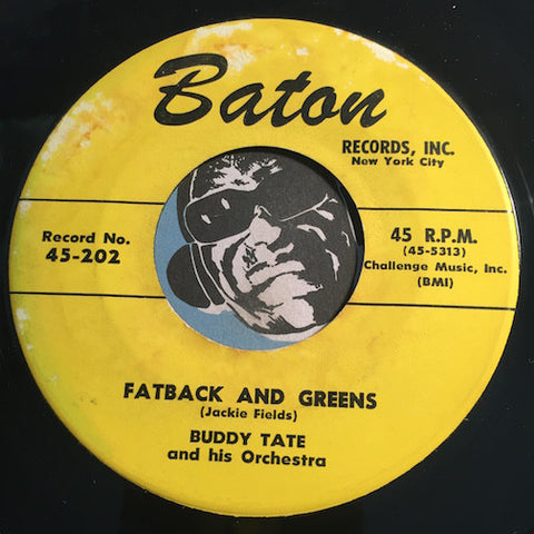 Buddy Tate - Fatback And Greens b/w Blue Buddy - Baton #202 - R&B Rocker