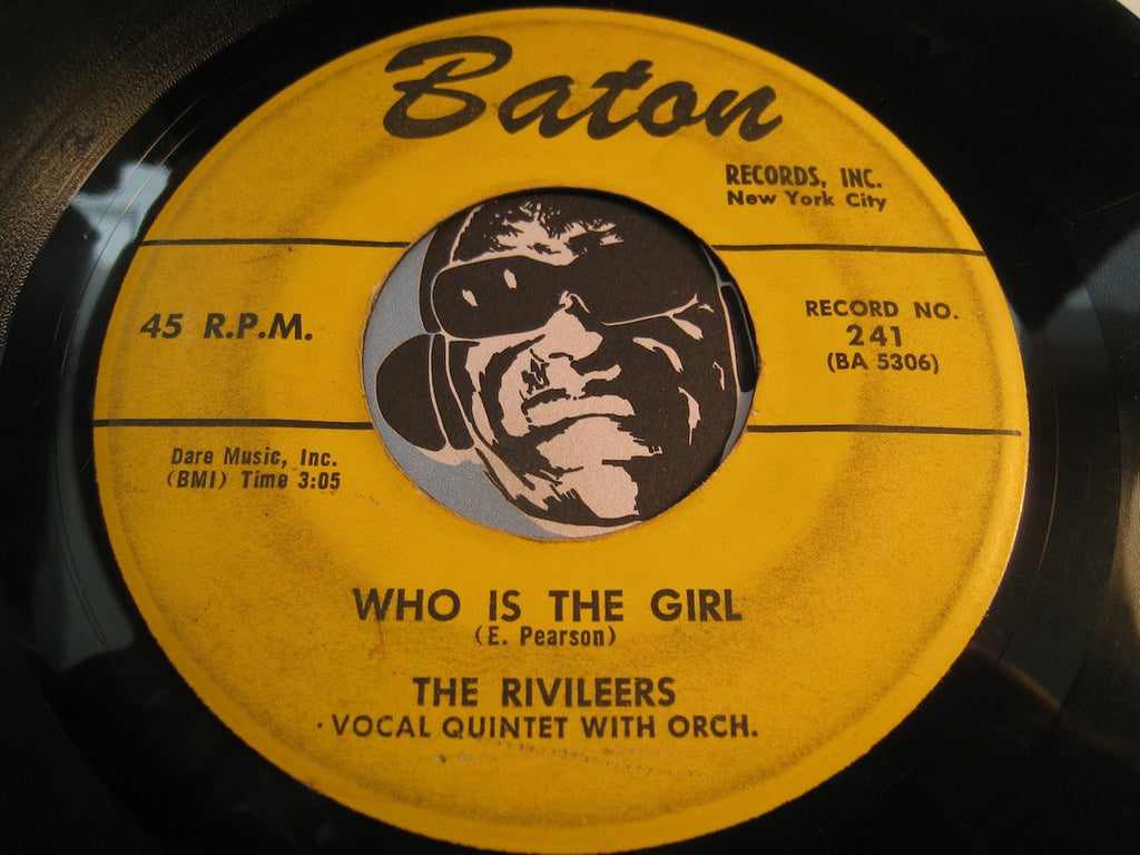 Rivileers - Who Is The Girl b/w A Thousand Stars - Baton #241 - Doowop