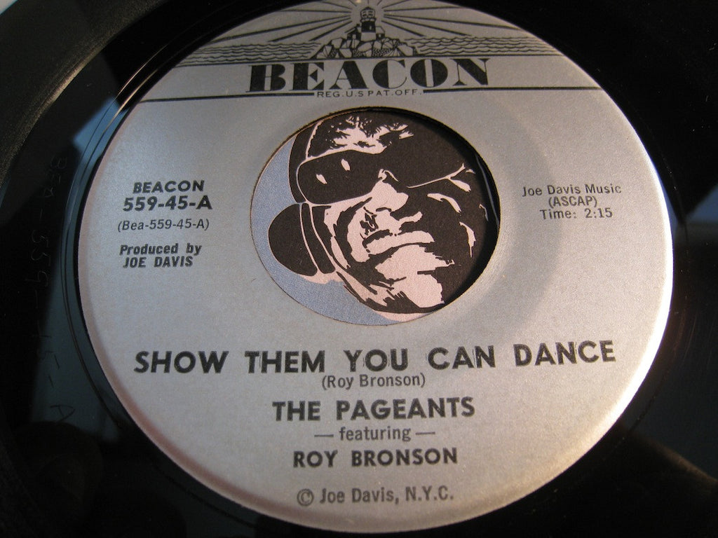 Pageants - Show Them You Can Dance (feat. Roy Bronson) b/w It's Been So Long (feat. Barbara Reeves) - Beacon #559 - Northern Soul