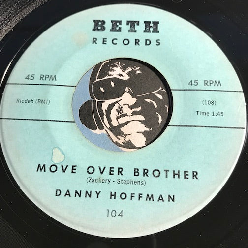 Danny Hoffman - Move Over Brother b/w (Swingin) Billy Boy - Beth #104 - Rock n Roll