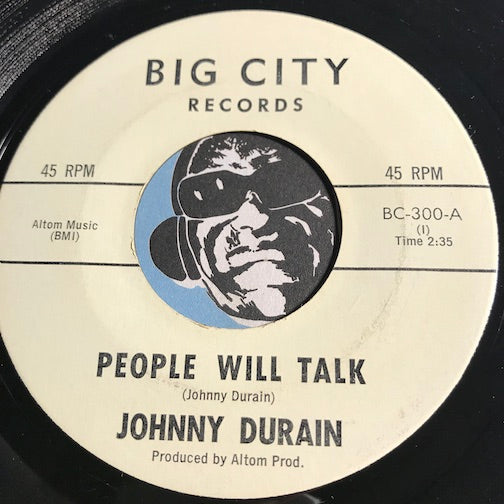 Johnny Durain - People Will Talk b/w About To Lose My Mind - Big City #300 - Northern Soul