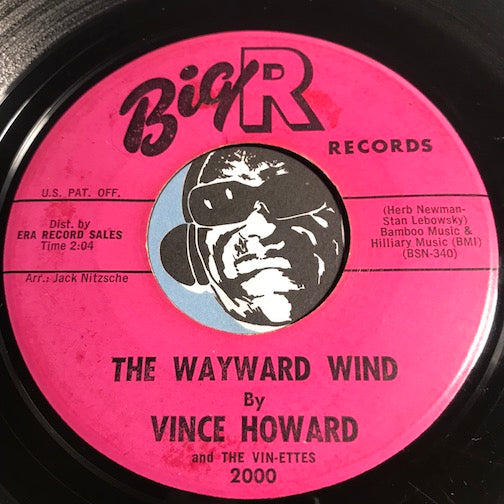 Vince Howard & Vin-Ettes - The Wayward Wind b/w Return To Me - Big R #2000 - Northern Soul
