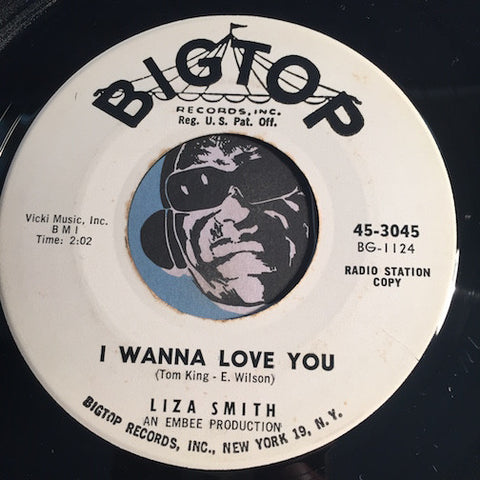 Liza Smith - I Wanna Love You b/w Follow Me - Bigtop #3045 - R&B Soul
